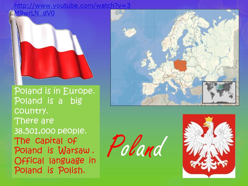 PolandPoland Poland is in Europe. Poland is a big country.