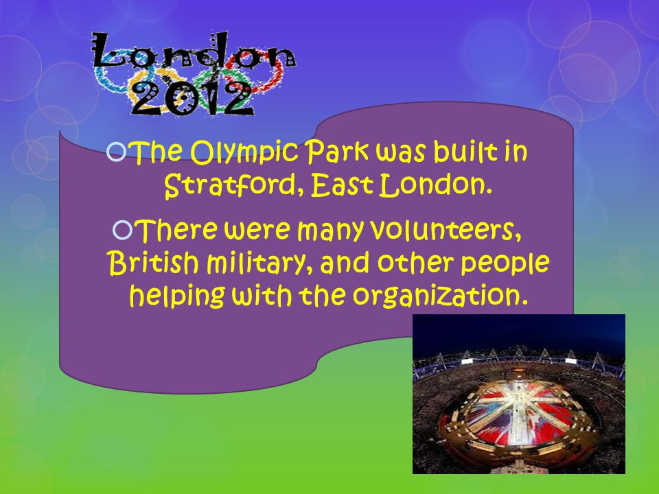  The Olympic Park was built in Stratford, East London.