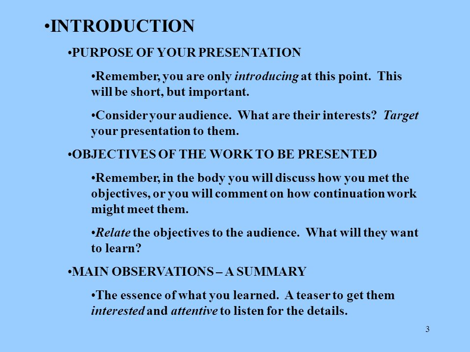 3 INTRODUCTION PURPOSE OF YOUR PRESENTATION Remember, you are only introducing at this point.