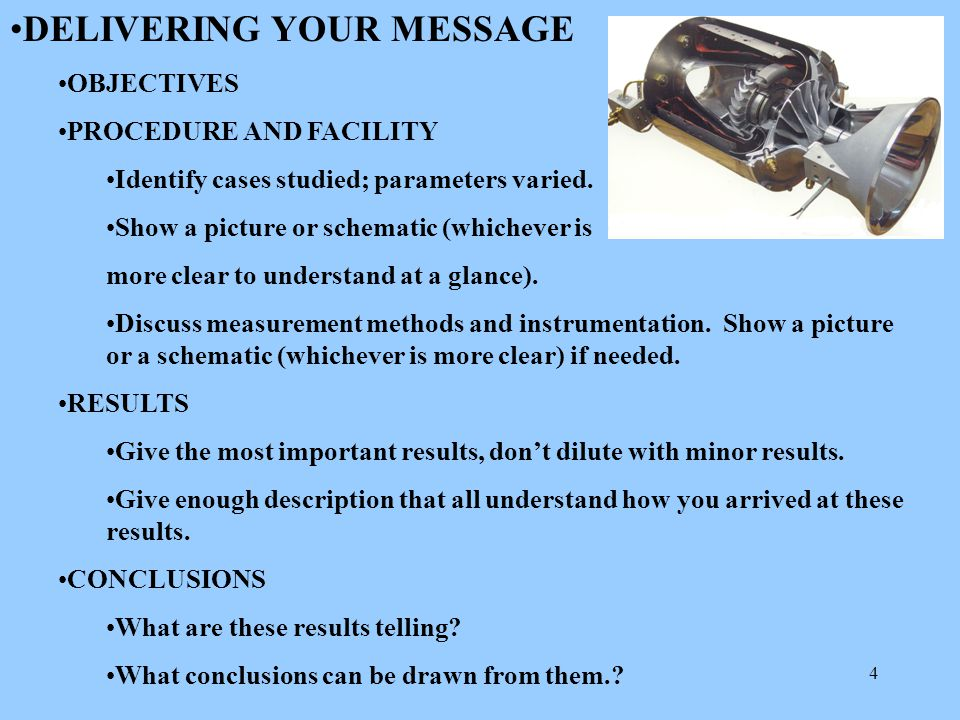 4 DELIVERING YOUR MESSAGE OBJECTIVES PROCEDURE AND FACILITY Identify cases studied; parameters varied.