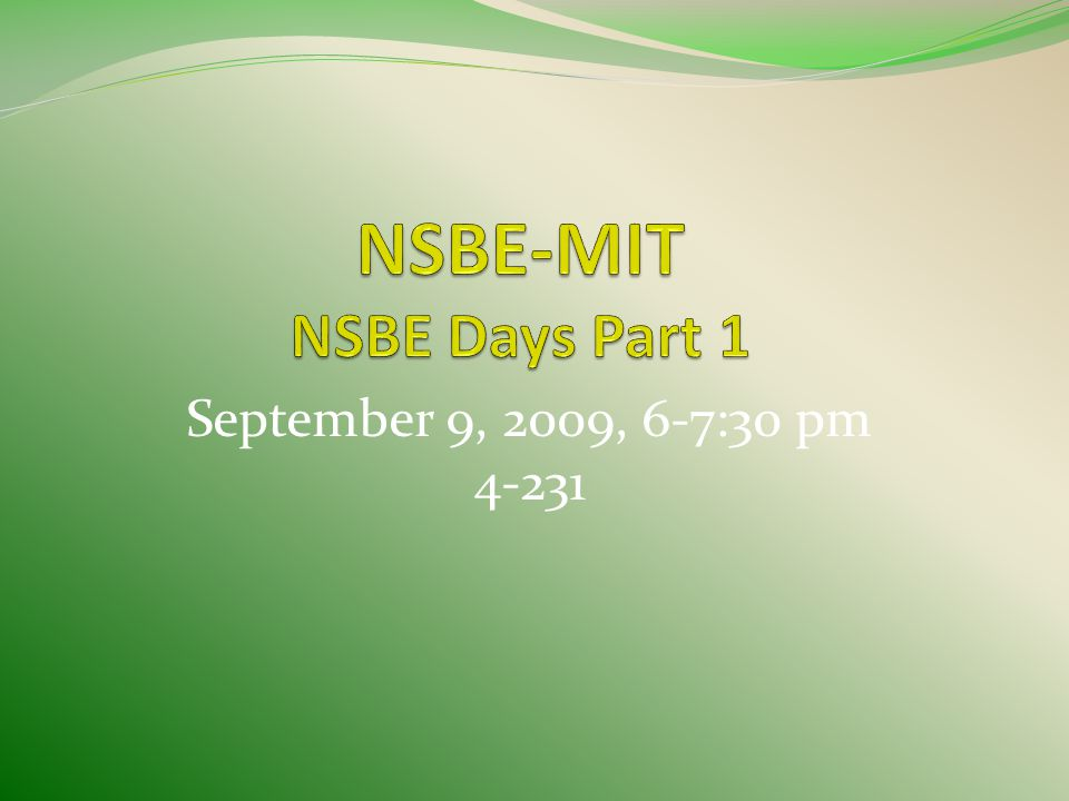 September 9, 2009, 6-7:30 pm 4-231