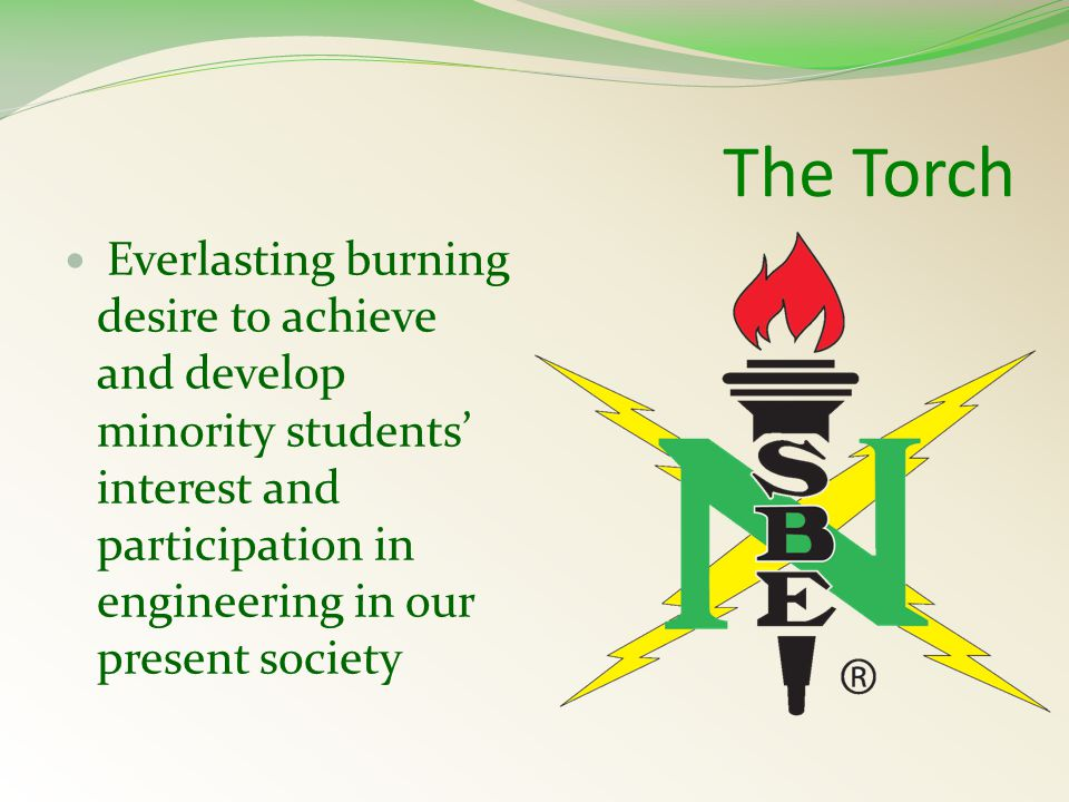 The Torch Everlasting burning desire to achieve and develop minority students' interest and participation in engineering in our present society