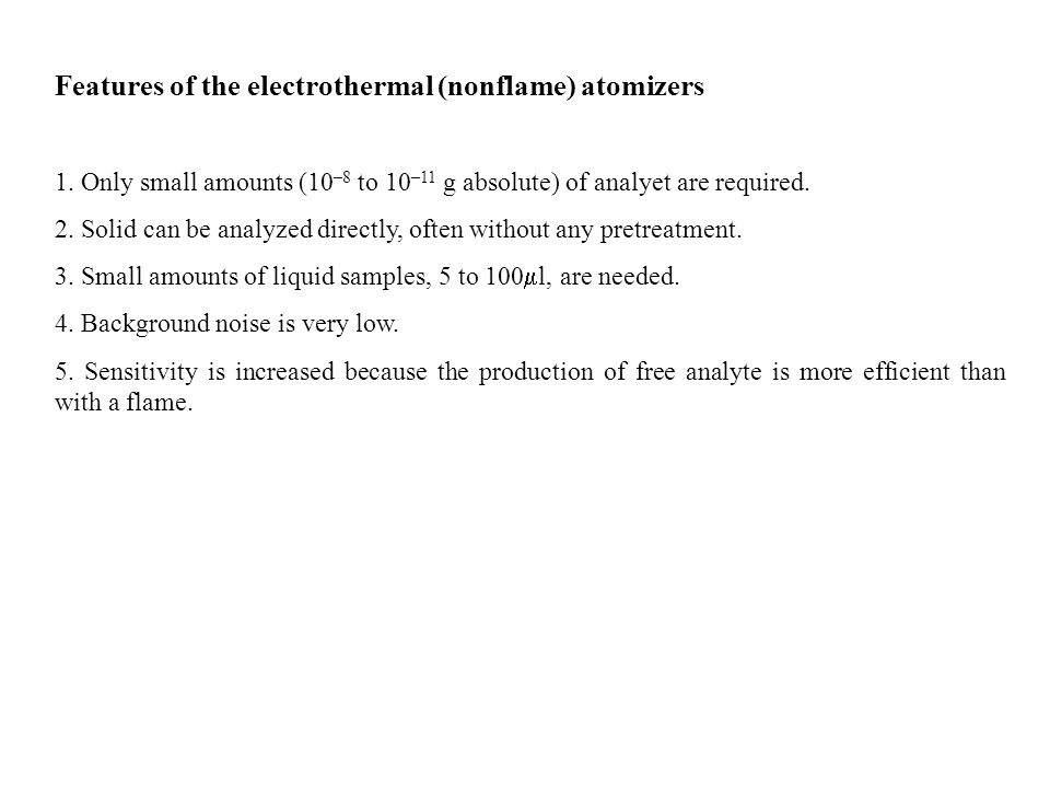 Features of the electrothermal (nonflame) atomizers 1.