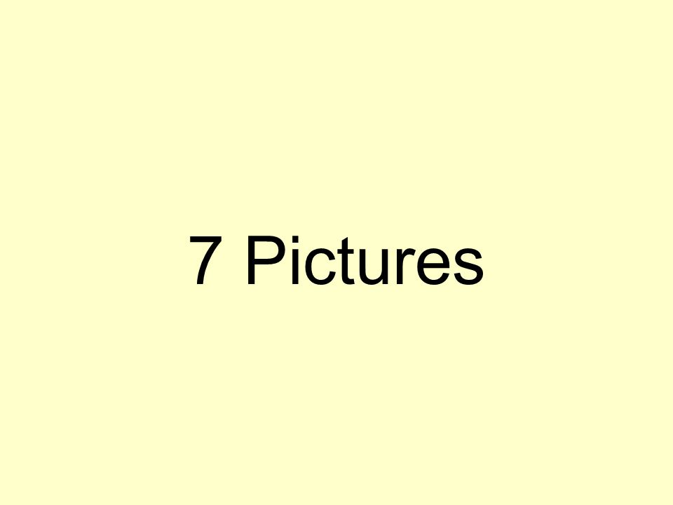7 Pictures