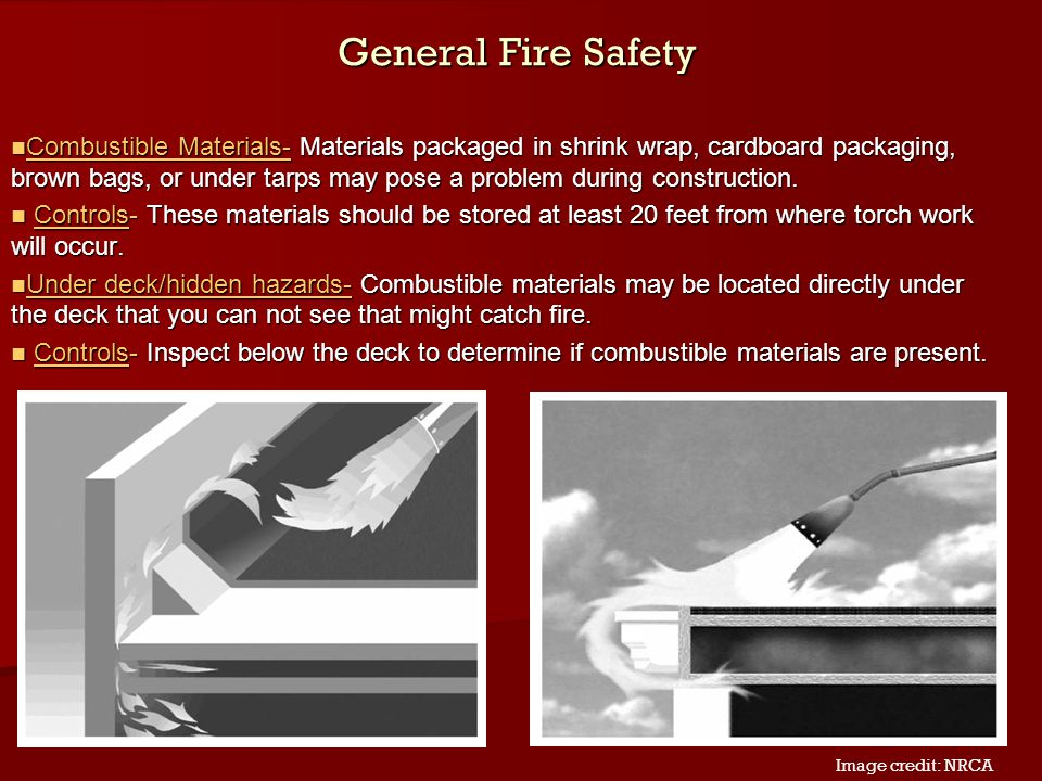 General Fire Safety Combustible Materials- Materials packaged in shrink wrap, cardboard packaging, brown bags, or under tarps may pose a problem durin