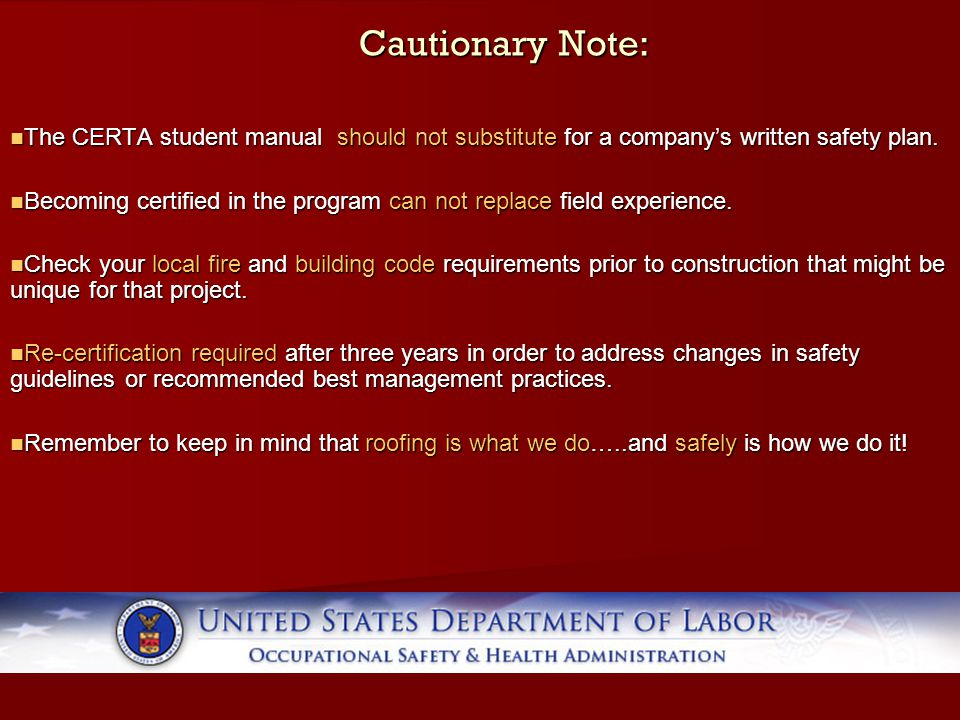 Cautionary Note: The CERTA student manual should not substitute for a company's written safety plan. The CERTA student manual should not substitute fo