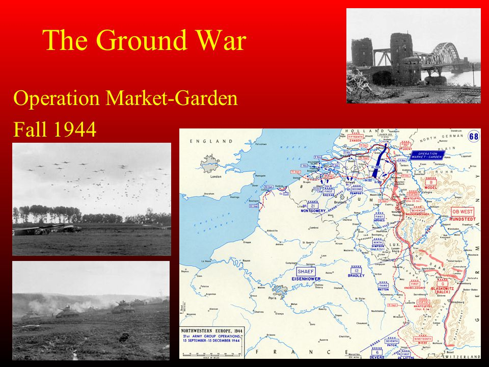 The Ground War Operation Market-Garden Fall 1944
