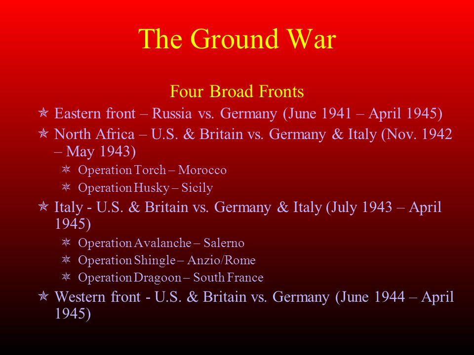 Four Broad Fronts  Eastern front – Russia vs.
