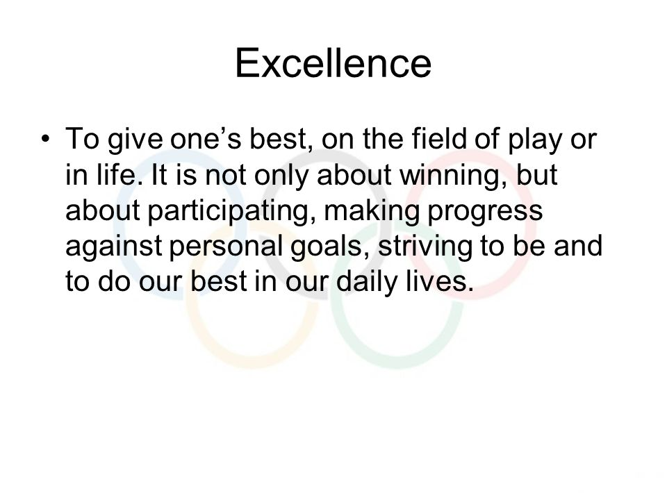 Excellence To give one's best, on the field of play or in life.