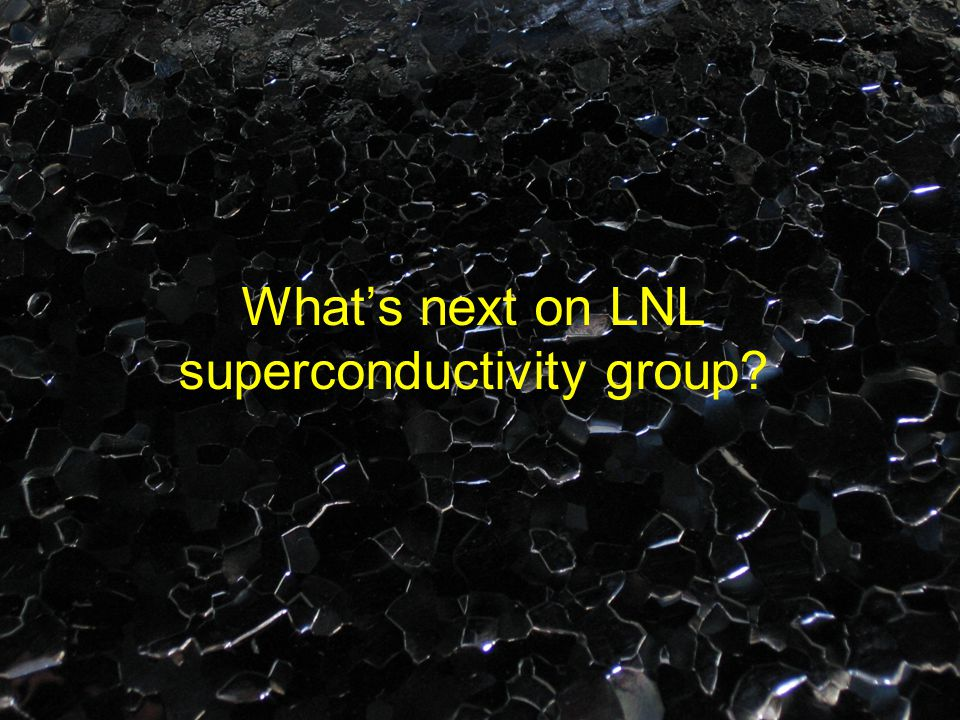 What's next on LNL superconductivity group