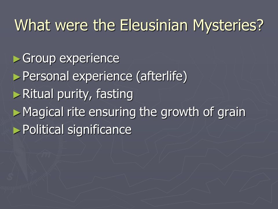 What were the Eleusinian Mysteries.