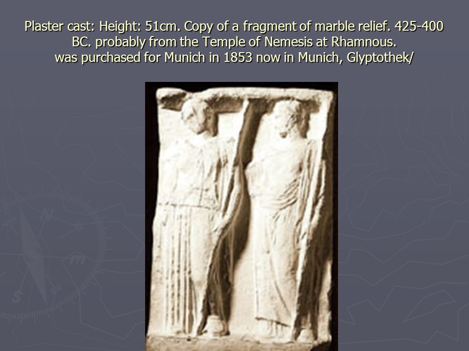 Plaster cast: Height: 51cm. Copy of a fragment of marble relief.