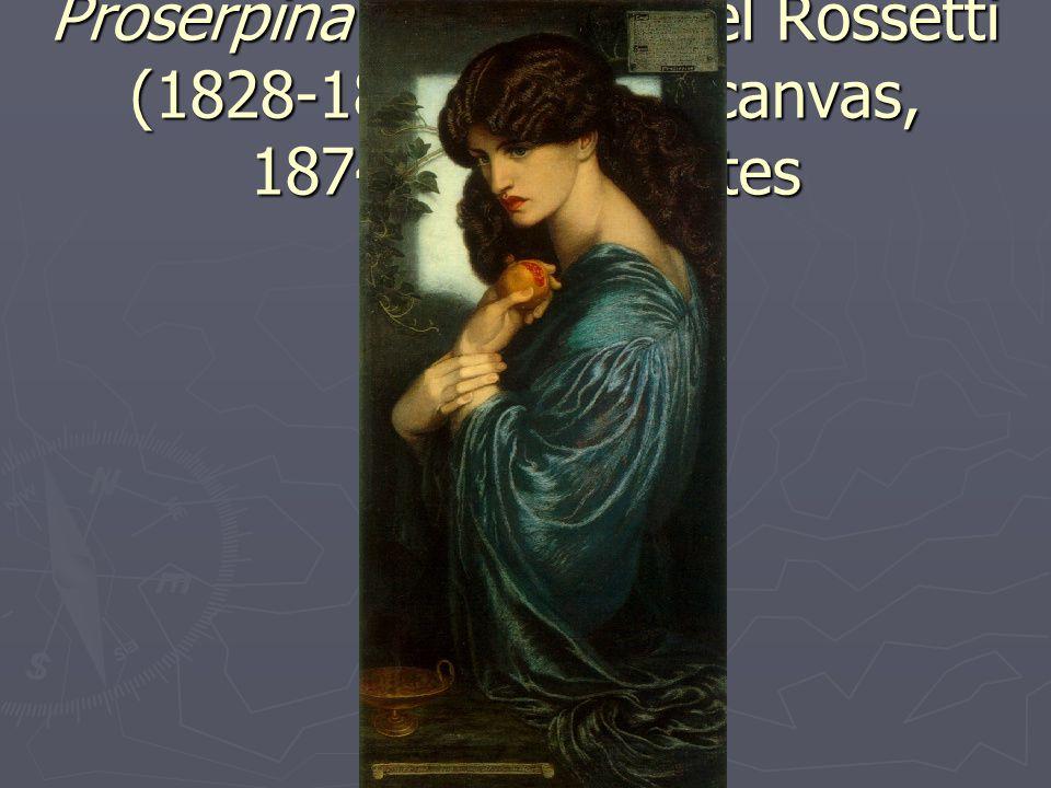 Proserpina Dante Gabriel Rossetti (1828-1882). Oil on canvas, 1874- Prerahaelites