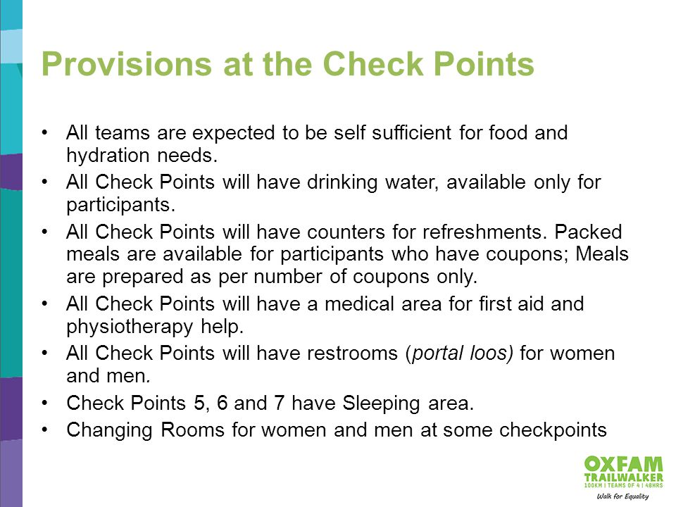 Provisions at the Check Points All teams are expected to be self sufficient for food and hydration needs.