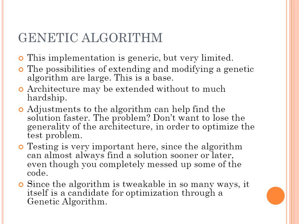 GENETIC ALGORITHM This implementation is generic, but very limited.