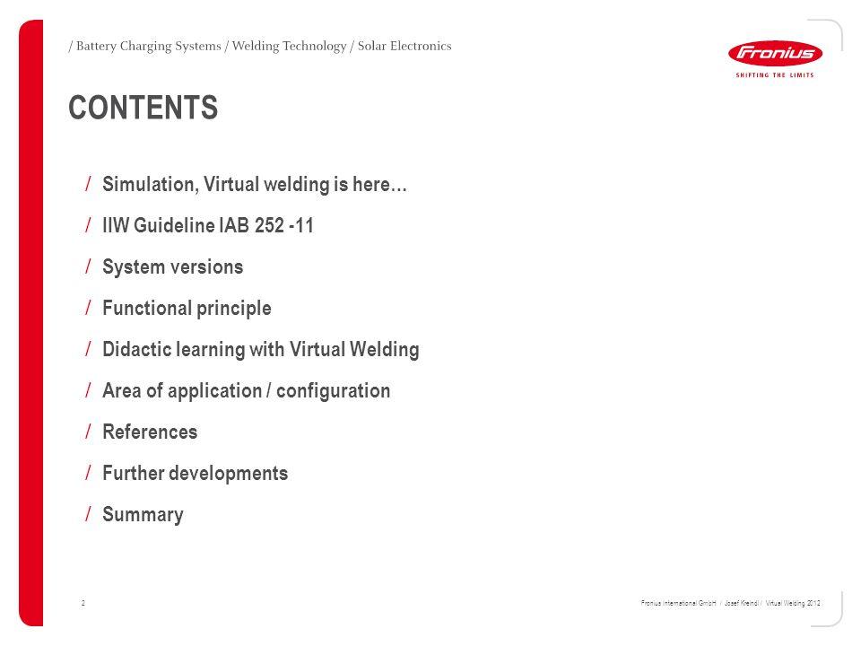 33Fronius International GmbH / Josef Kreindl / Virtual Welding 2012 VIRTUAL WELDING Thank you for your attentionen