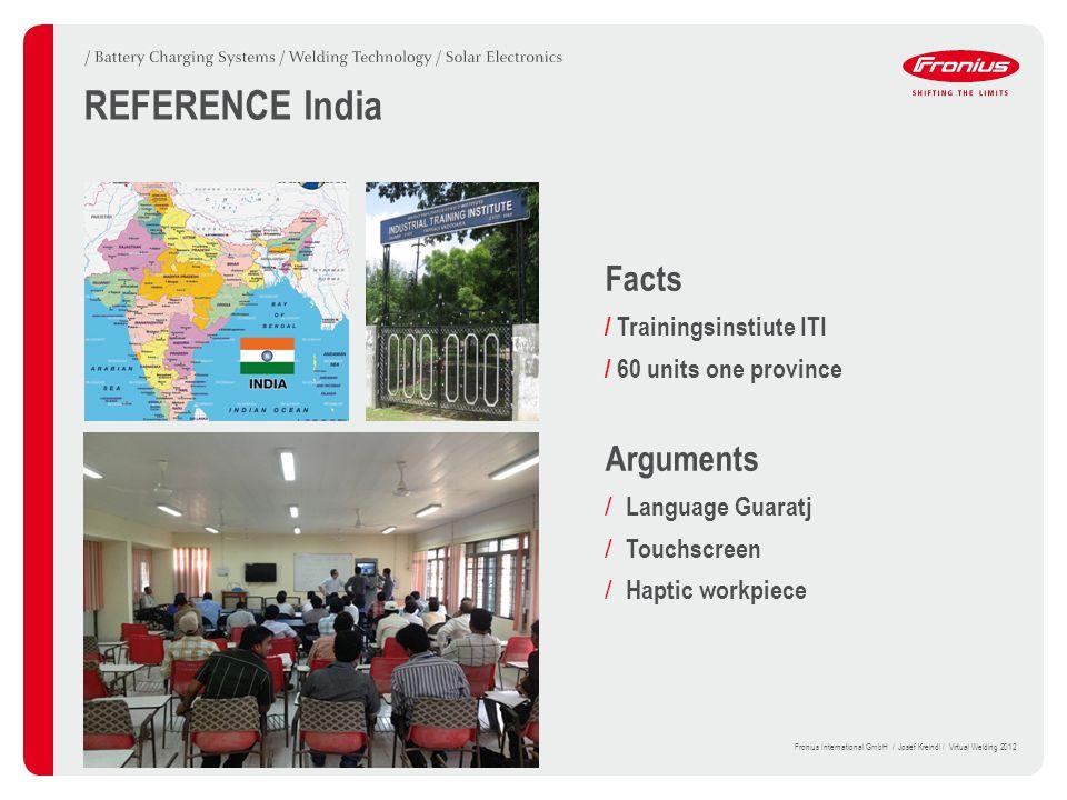 Facts / Trainingsinstiute ITI / 60 units one province Arguments / Language Guaratj / Touchscreen / Haptic workpiece REFERENCE India 21Fronius International GmbH / Josef Kreindl / Virtual Welding 2012