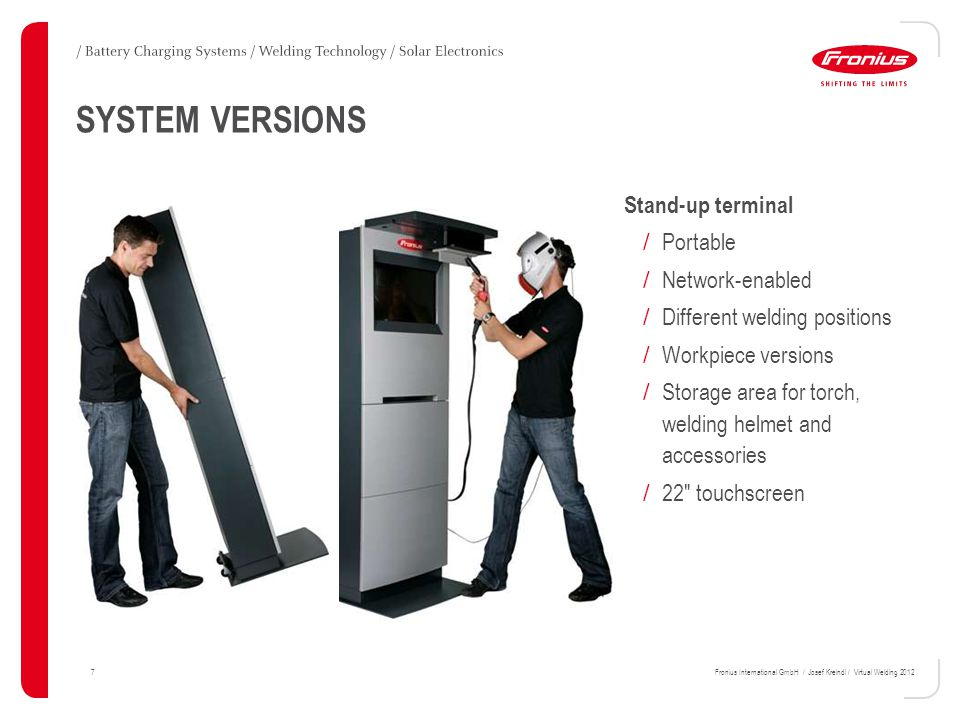 18Fronius International GmbH / Josef Kreindl / Virtual Welding 2012 Login / Creation of a personal profile / Overview of the ranking lists for the relevant courses / Welding results give an indication of how the trainee is progressing / Promoting competition / Detailed results of the welding that has been carried out / Playback function enables trainees to analyse errors themselves AREA OF APPLICATION / CONFIGURATION