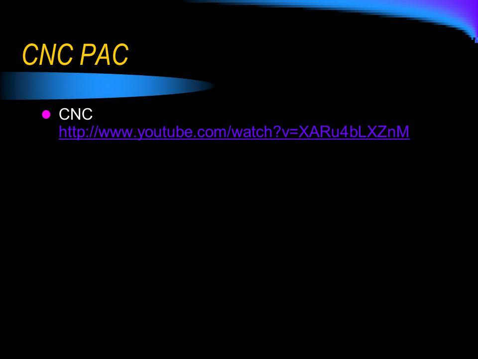 CNC PAC CNC http://www.youtube.com/watch?v=XARu4bLXZnM http://www.youtube.com/watch?v=XARu4bLXZnM