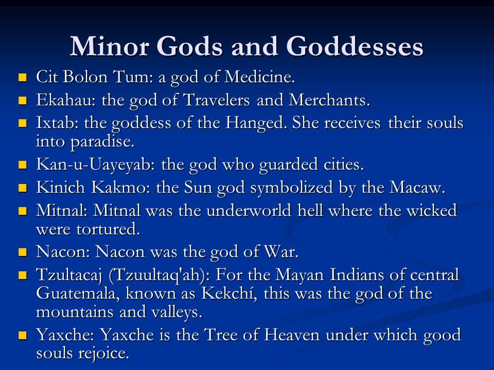 Minor Gods and Goddesses Cit Bolon Tum: a god of Medicine.