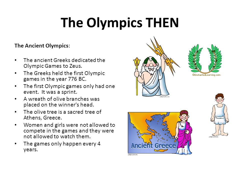 The Olympics THEN The Ancient Olympics: The ancient Greeks dedicated the Olympic Games to Zeus.