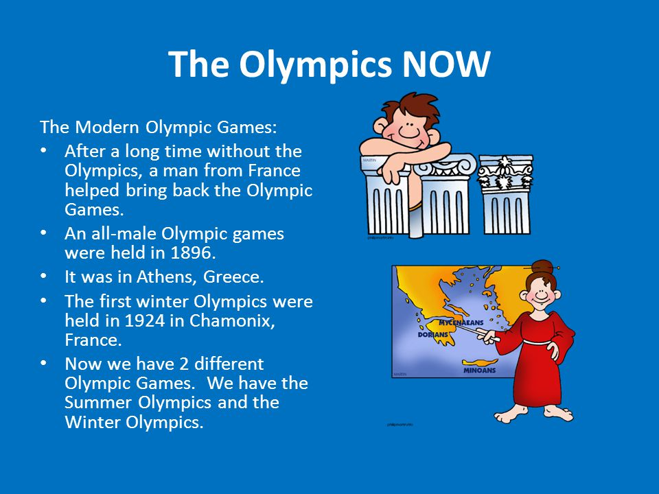 The Modern Olympic Games: After a long time without the Olympics, a man from France helped bring back the Olympic Games.