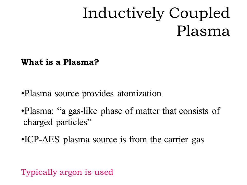 Inductively Coupled Plasma What is a Plasma.