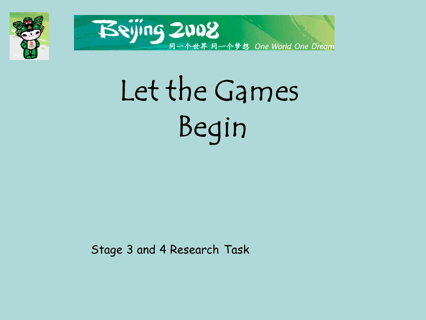 Let the Games Begin Stage 3 and 4 Research Task