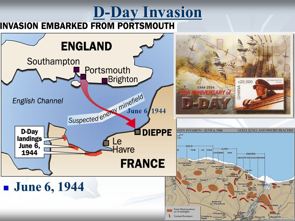 D-Day Invasion June 6, 1944 June 6, 1944 June 6, 1944