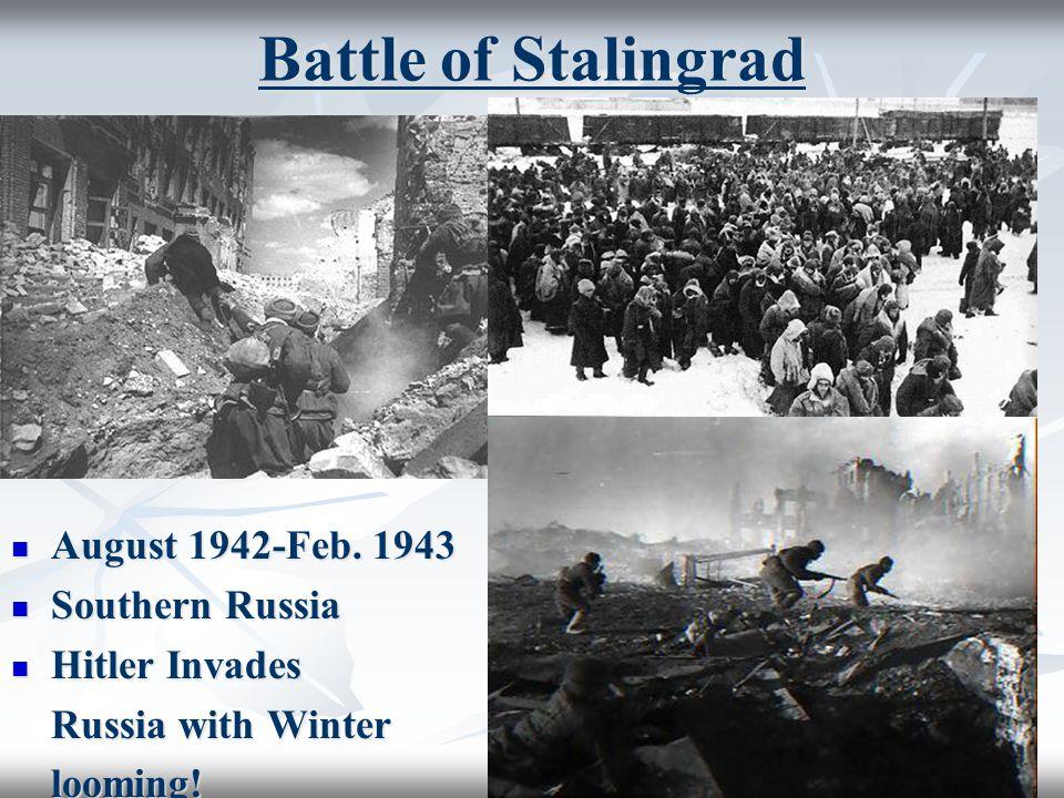 August 1942-Feb.1943 August 1942-Feb.