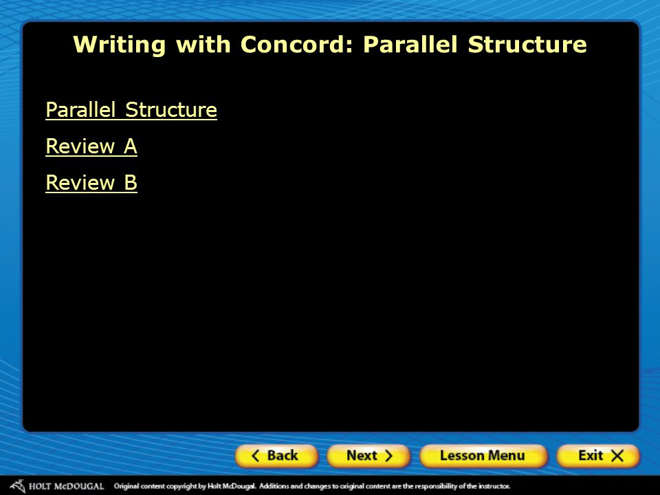 Writing with Concord: Parallel Structure Revise each sentence to create parallel structures.