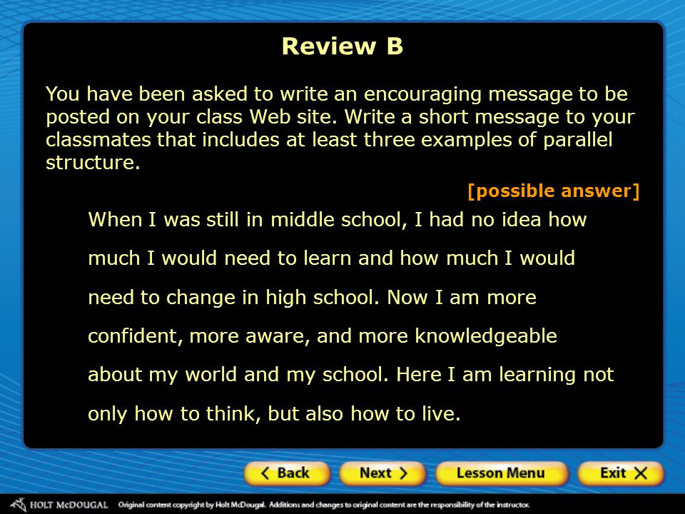 Review B You have been asked to write an encouraging message to be posted on your class Web site. Write a short message to your classmates that includ