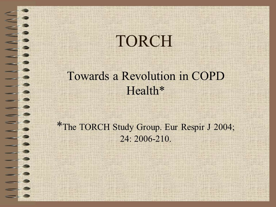 TORCH Towards a Revolution in COPD Health* * The TORCH Study Group.