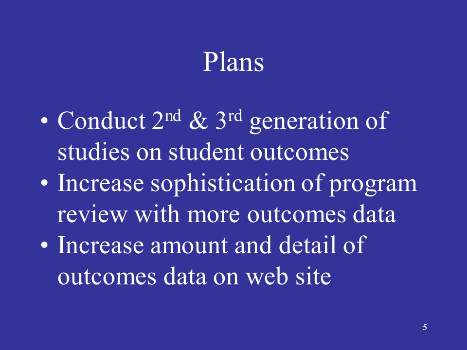6 Plans Track cohorts by segment and other attributes; establish more baselines Create an interactive web site to enable others to research Involve more faculty and staff in researching what works
