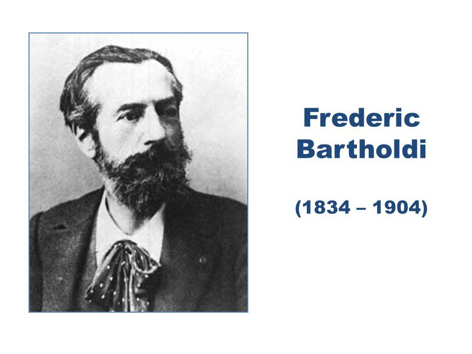 Frederic Bartholdi (1834 – 1904)