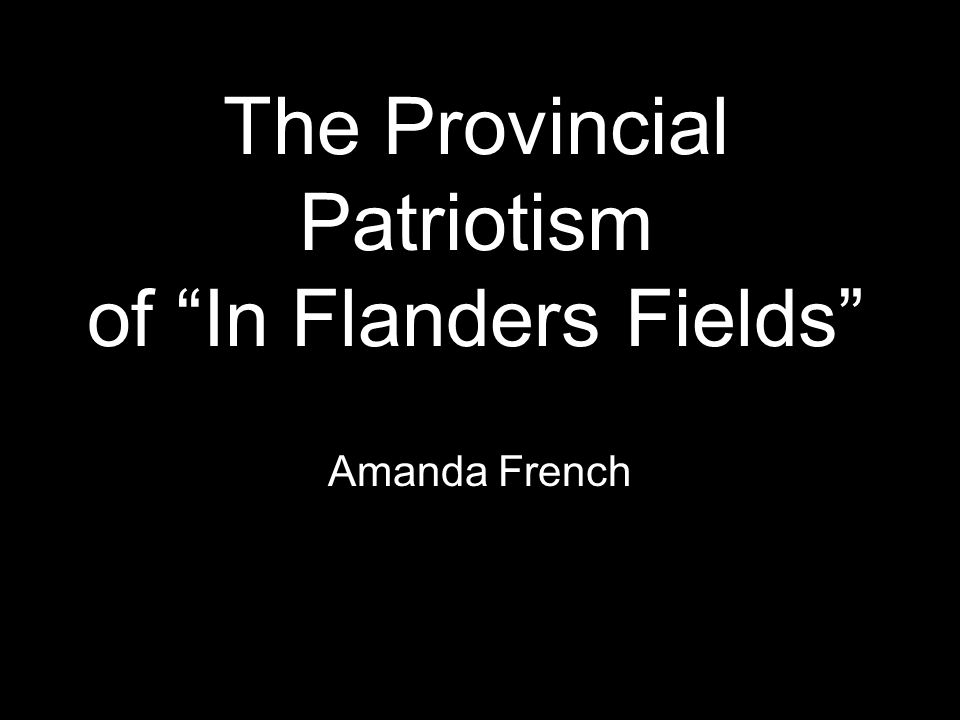 The Provincial Patriotism of In Flanders Fields Amanda French