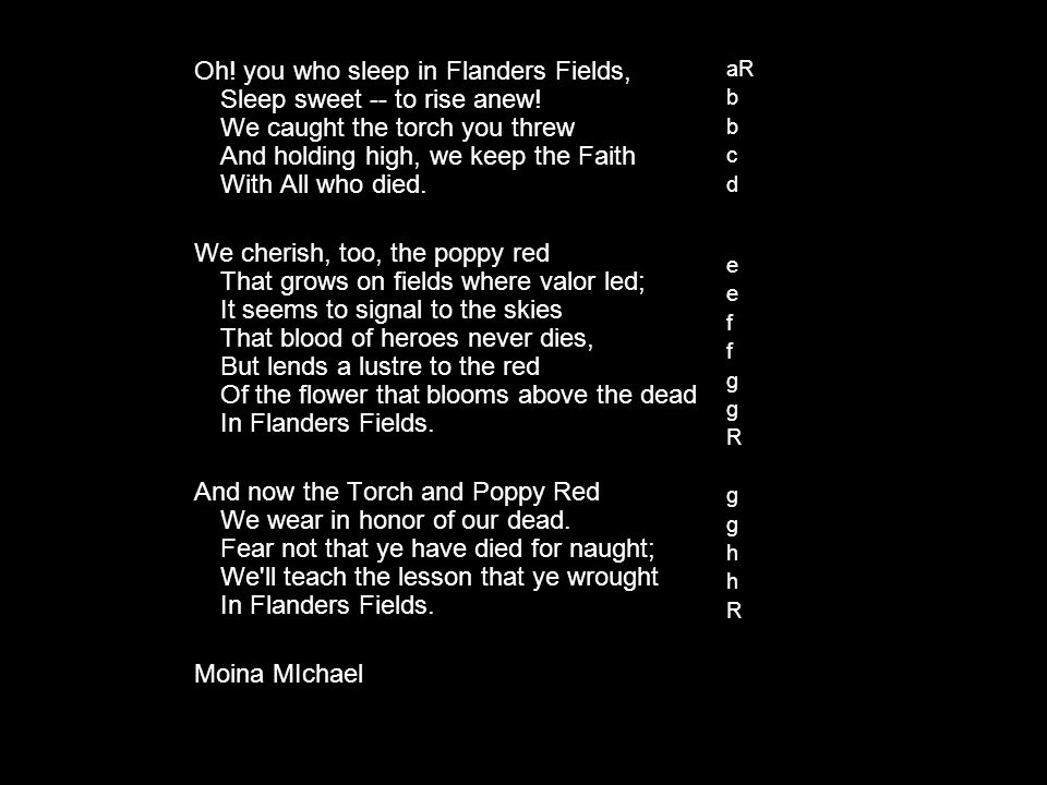 Oh. you who sleep in Flanders Fields, Sleep sweet -- to rise anew.