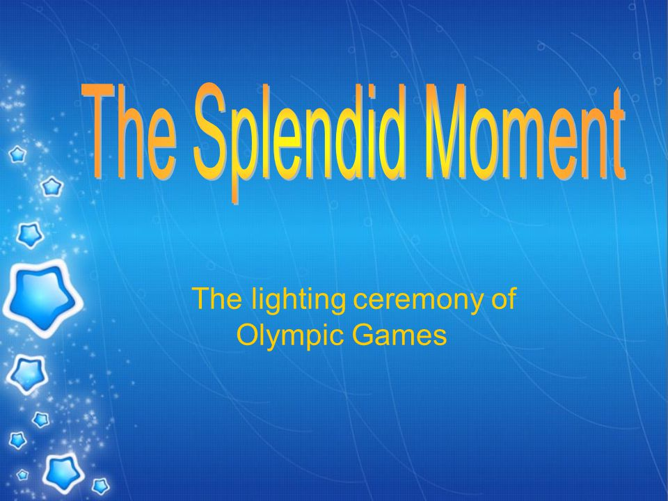 The lighting ceremony of Olympic Games