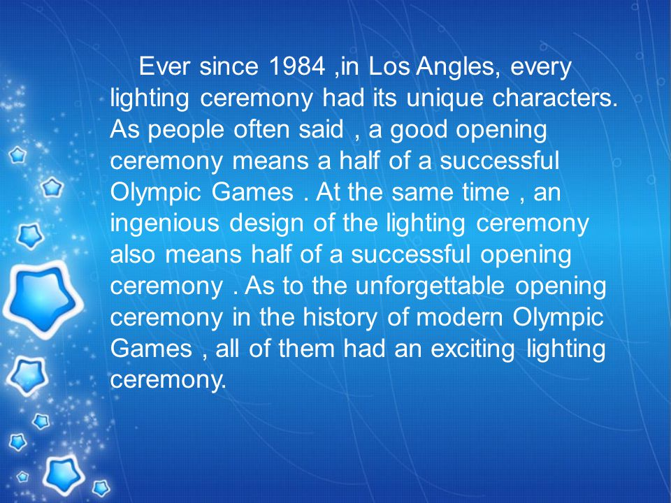 Ever since 1984,in Los Angles, every lighting ceremony had its unique characters.