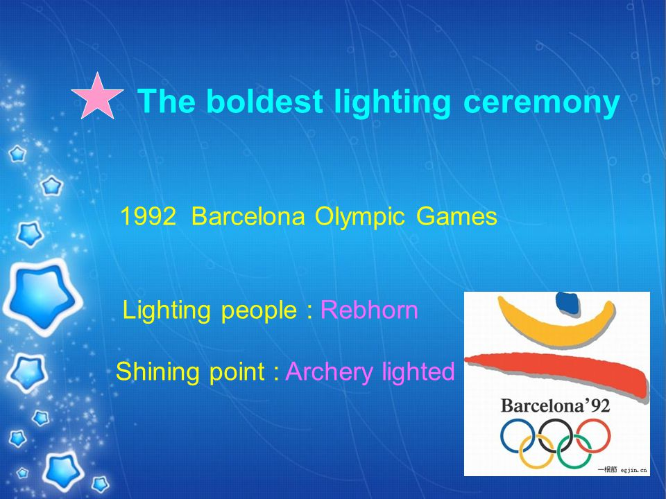The boldest lighting ceremony 1992 Barcelona Olympic Games Lighting people : Rebhorn Shining point : Archery lighted the torch