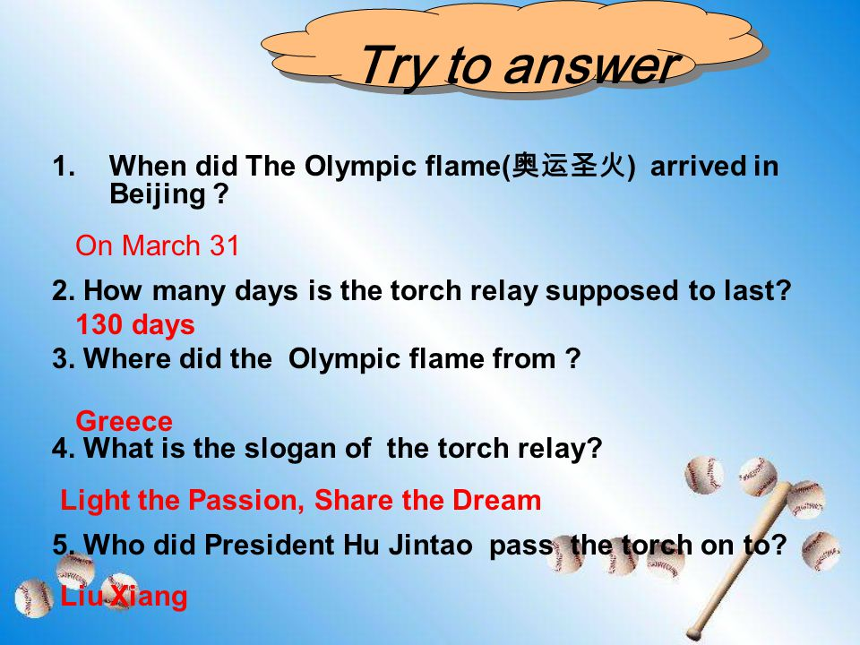 the Beijing 2008 Olympic Torch Relay (火炬接力) The Olympic flame( 奥运圣火 ) arrived in Beijing on March 31. The host city for the 2008 Olympic Games started