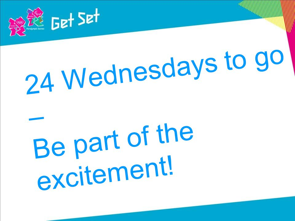 24 Wednesdays to go – Be part of the excitement!