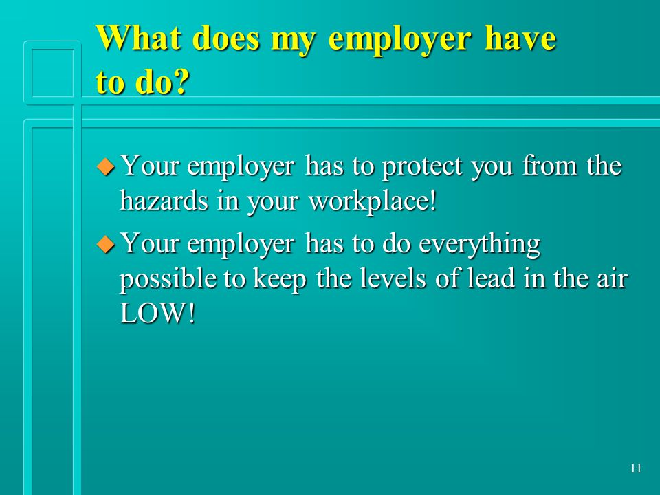 11 What does my employer have to do.