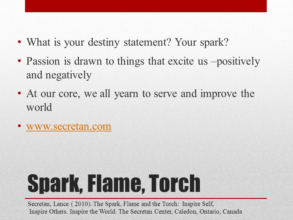 Spark, Flame, Torch What is your destiny statement.