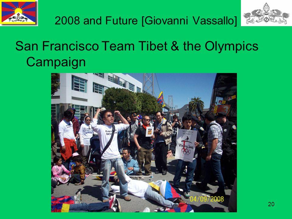 20 2008 and Future [Giovanni Vassallo] San Francisco Team Tibet & the Olympics Campaign