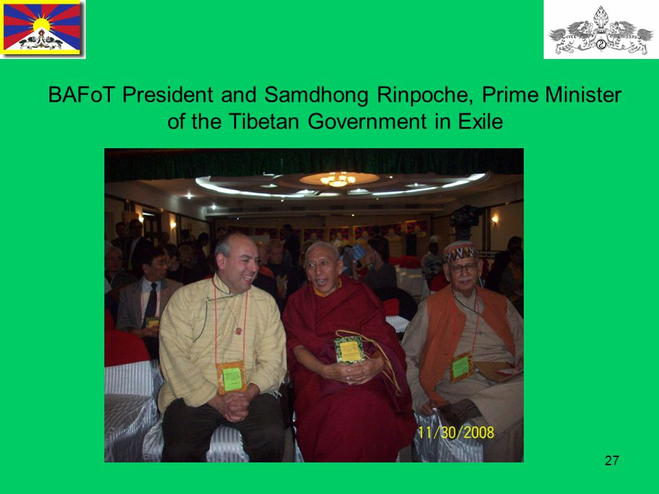 27 BAFoT President and Samdhong Rinpoche, Prime Minister of the Tibetan Government in Exile