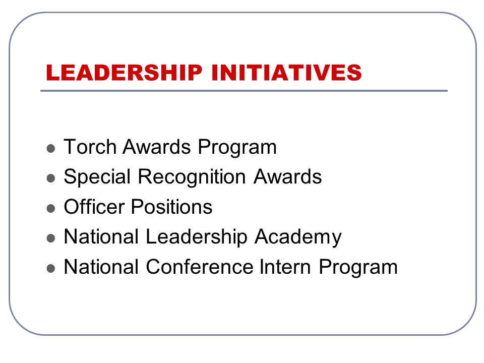 Torch Awards Program Special Recognition Awards Officer Positions National Leadership Academy National Conference Intern Program