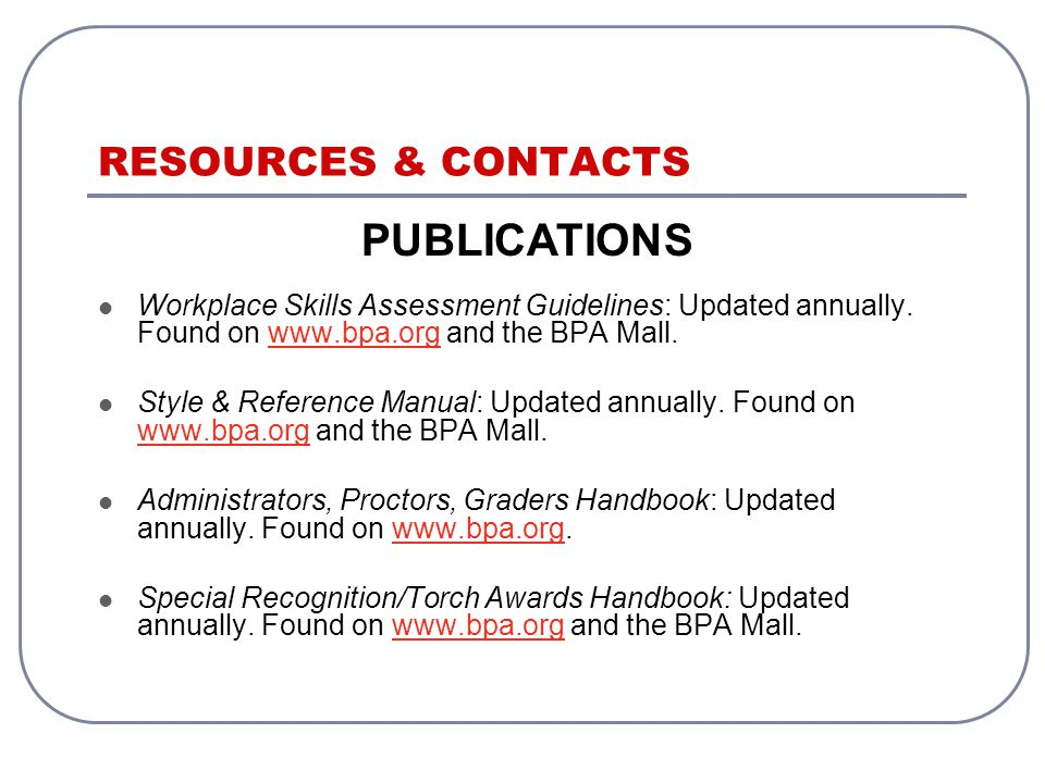 PUBLICATIONS Workplace Skills Assessment Guidelines: Updated annually.
