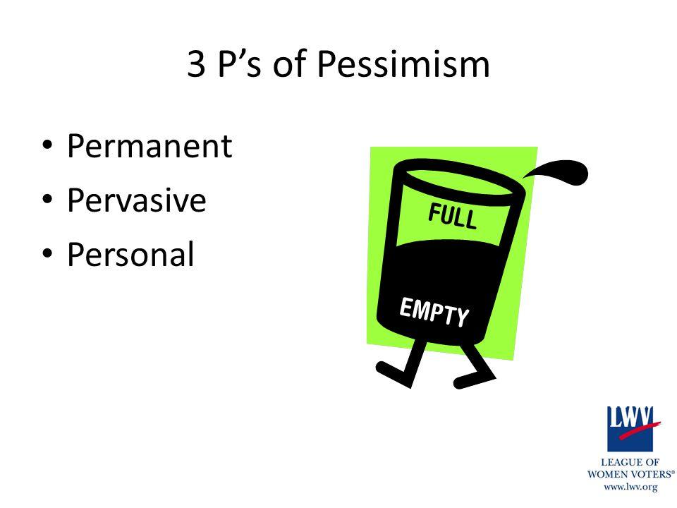 3 P's of Pessimism Permanent Pervasive Personal
