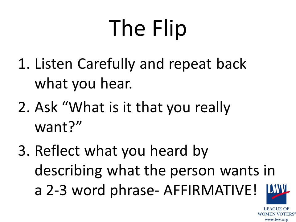 The Flip 1.Listen Carefully and repeat back what you hear.